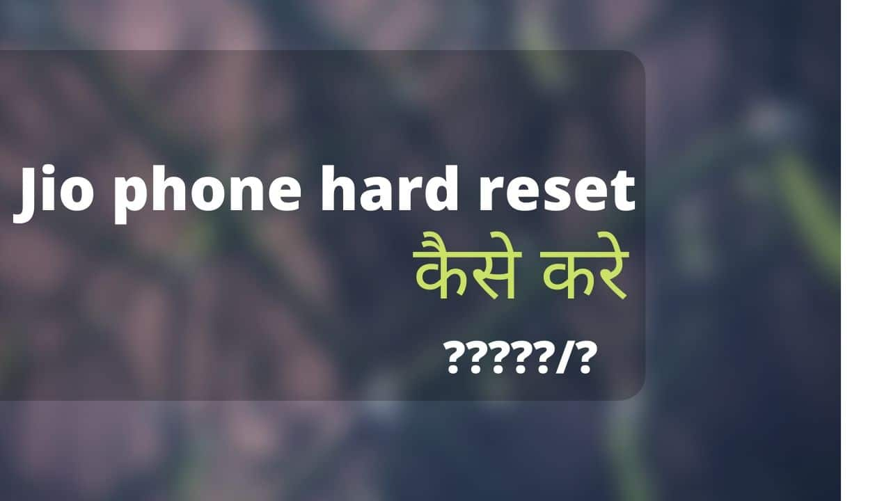 jio phone hard reset